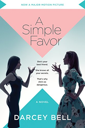 3. A Simple Favor by Darcey Bell - (Harper)
