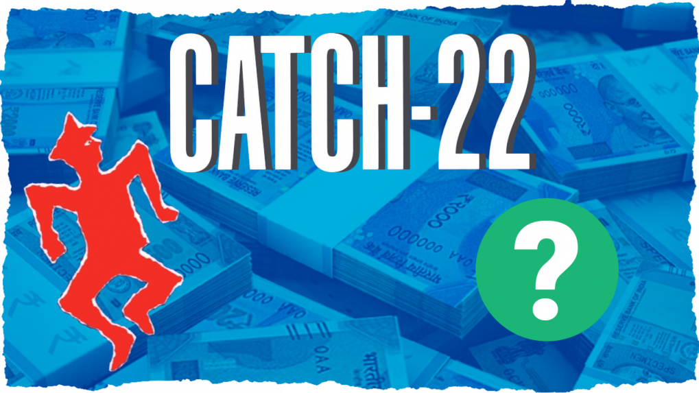 Catch 22: The annoying funding conundrum that most startup founders face these days in India