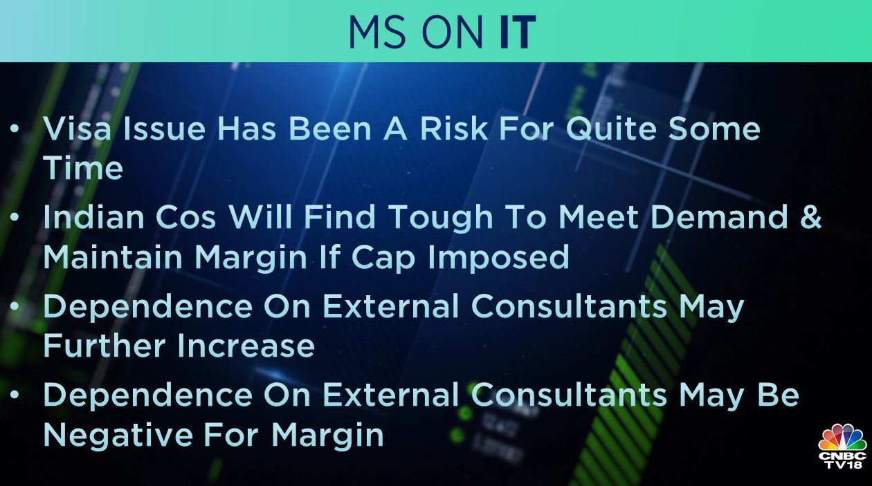 <strong>Morgan Stanley on IT companies</strong>: The brokerage said Indian companies will find it tough to meet demand and maintain margin if the H-1B visa cap is imposed.