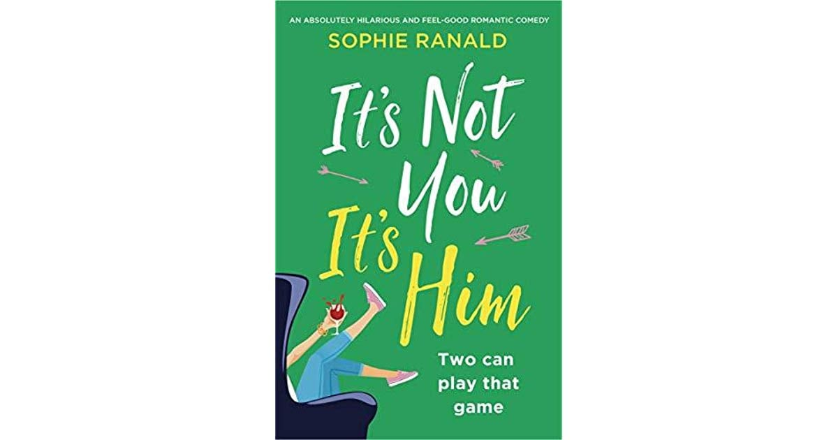 <strong>#4. It's Not You It's Him by Sophie Ranald:</strong> The book is a comical take on contemporary romantic relationships. (Image: Goodreads)