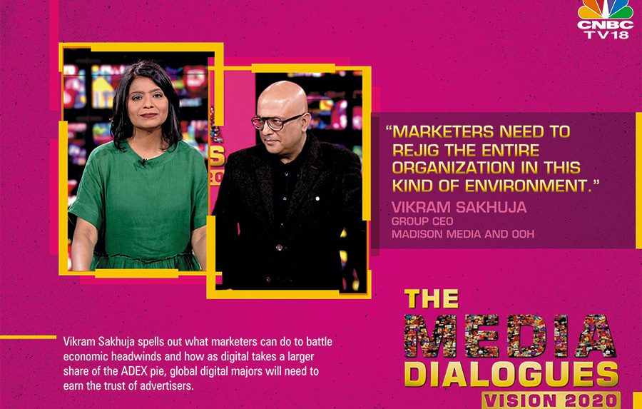 The Media Dialogues: Marketers need to rejig the entire organisation in this kind of environment
