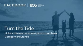 Facebook-BCG report outlines opportunities for insurance sector to leverage the increased digital and social influencer in consumer path to purchase post COVID-19