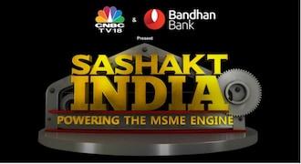 Sashakt India: Powering The MSME Engine